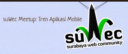 suWec meetup | Tren Aplikasi Mobile